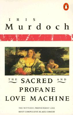 The Sacred and Profane Love Machine By Murdoch, Iris