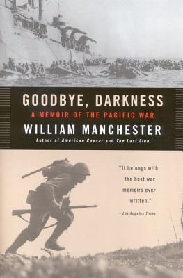 Goodbye, Darkness By Manchester, William Raymond