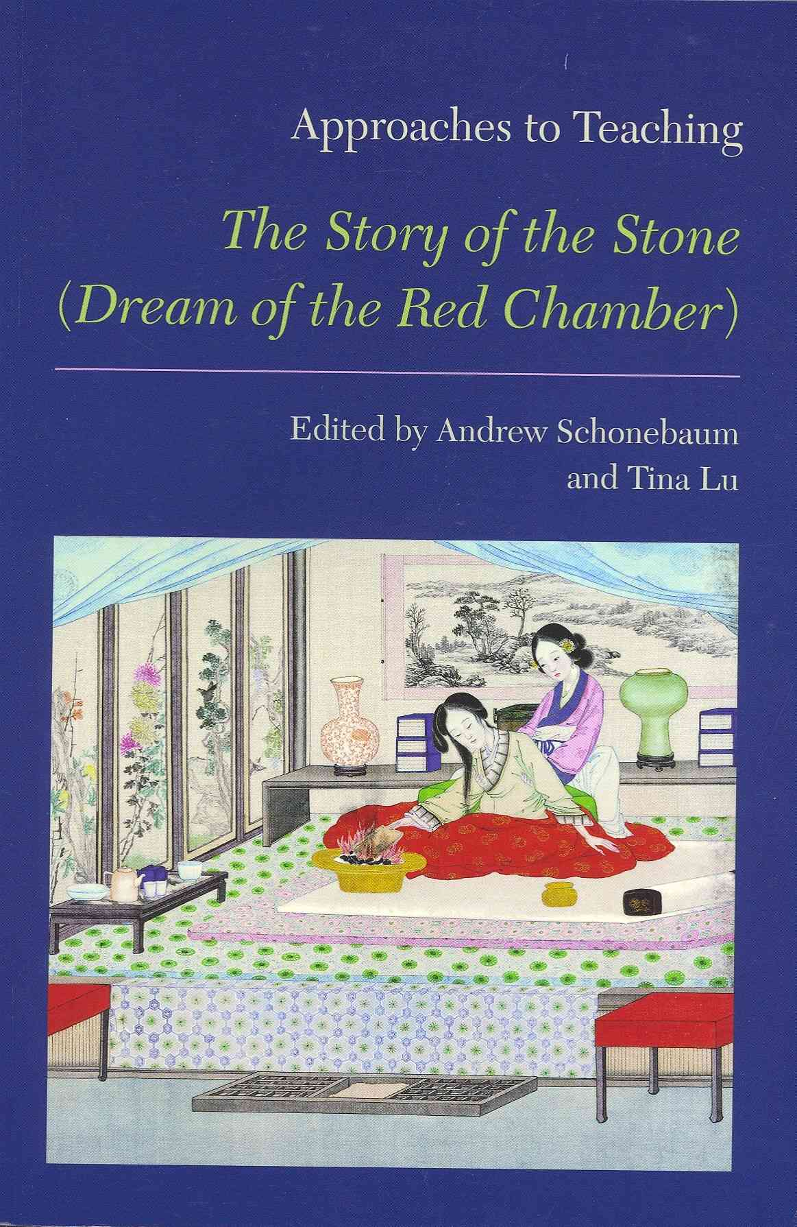 Approaches to Teaching the Story of the Stone (Dreamer of the Red Chamber) By Not Available